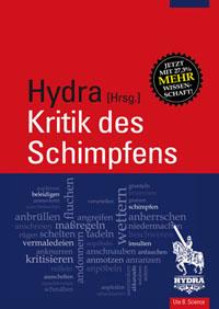 HYDRA. Kritik des Schimpfens